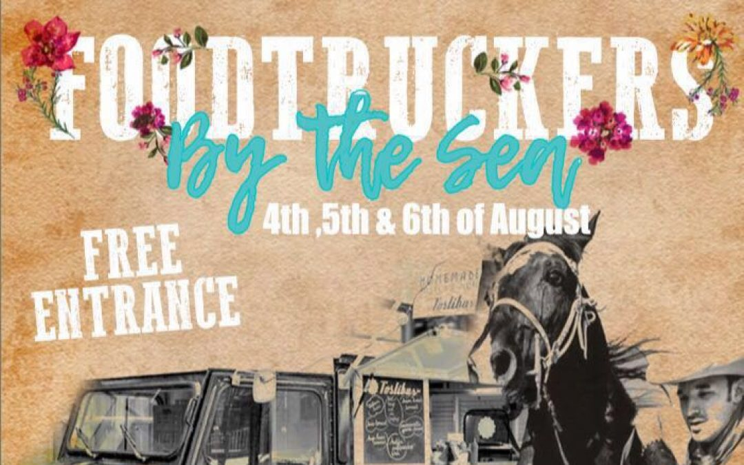 Foodtrucks by the Sea – 4, 5 en 6 augustus 2017