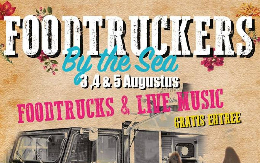 Foodtruckers By the Sea 2018 – 3, 4 & 5 augustus 2018